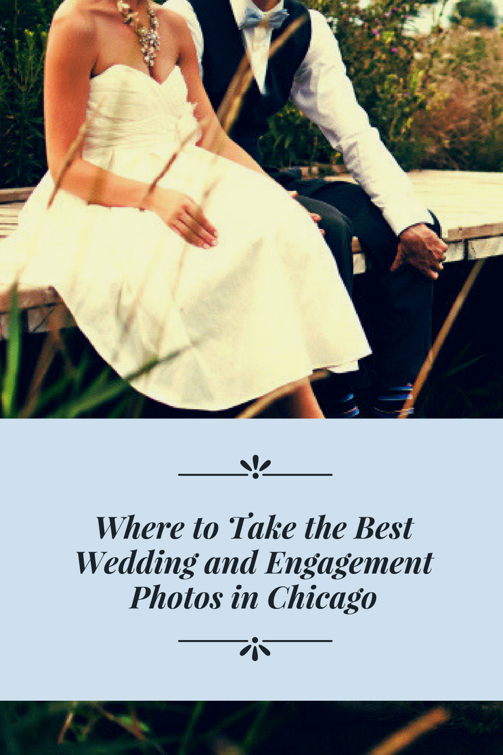 Where to Take the Best Wedding and Engagement Photos in Chicago