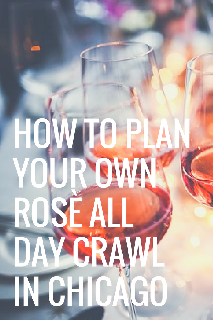 How to Plan Your Own Rosè all Day Crawl in Chicago