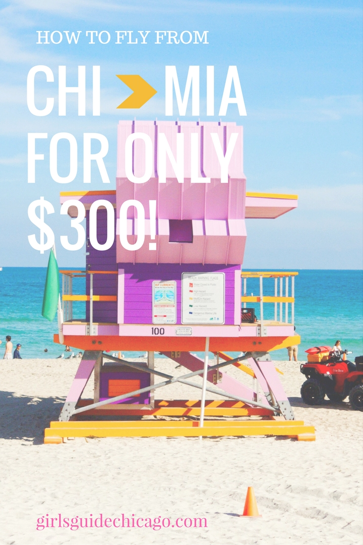 How to fly from Chicago to Miami for only $300