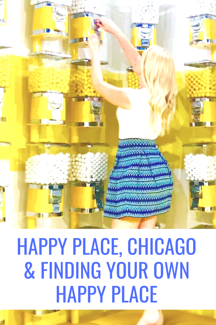 Happy Place, Chicago & Finding Your Own Happy Place