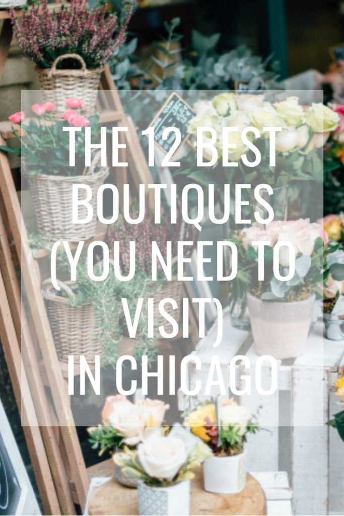 Boutiques In Chicago >> A Girl S Guide To The 12 Best Boutiques In Chicago