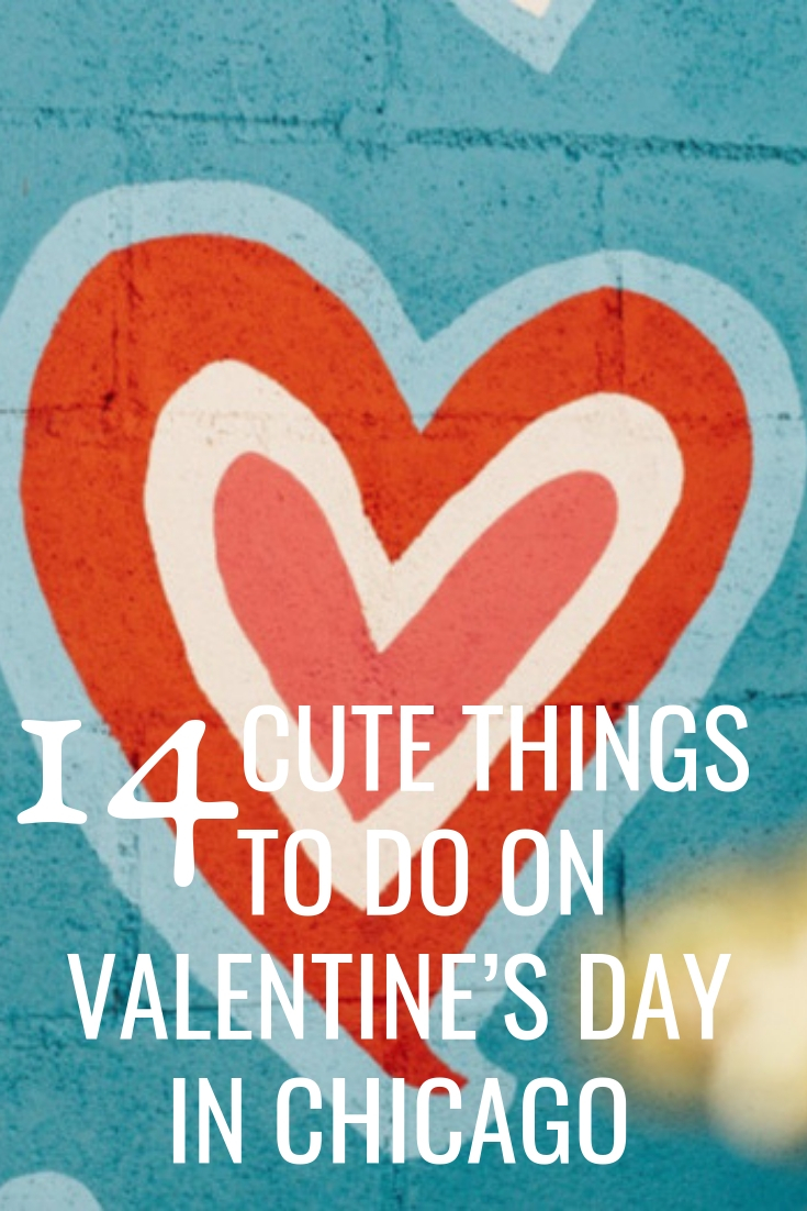 14 of the Cutest Things to do on Valentine's Day in Chicago 2019
